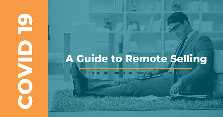 COVID 19 - A GUIDE TO REMOTE SELLING