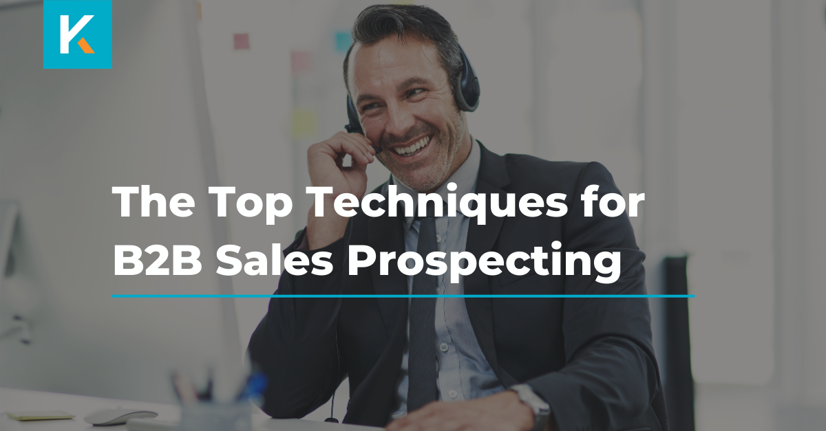 The Top Techniques for B2B Sales Prospecting