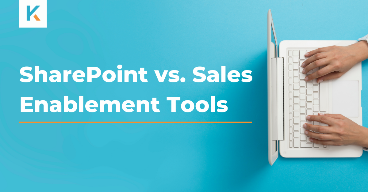 SharePoint vs. Sales Enablement Tools