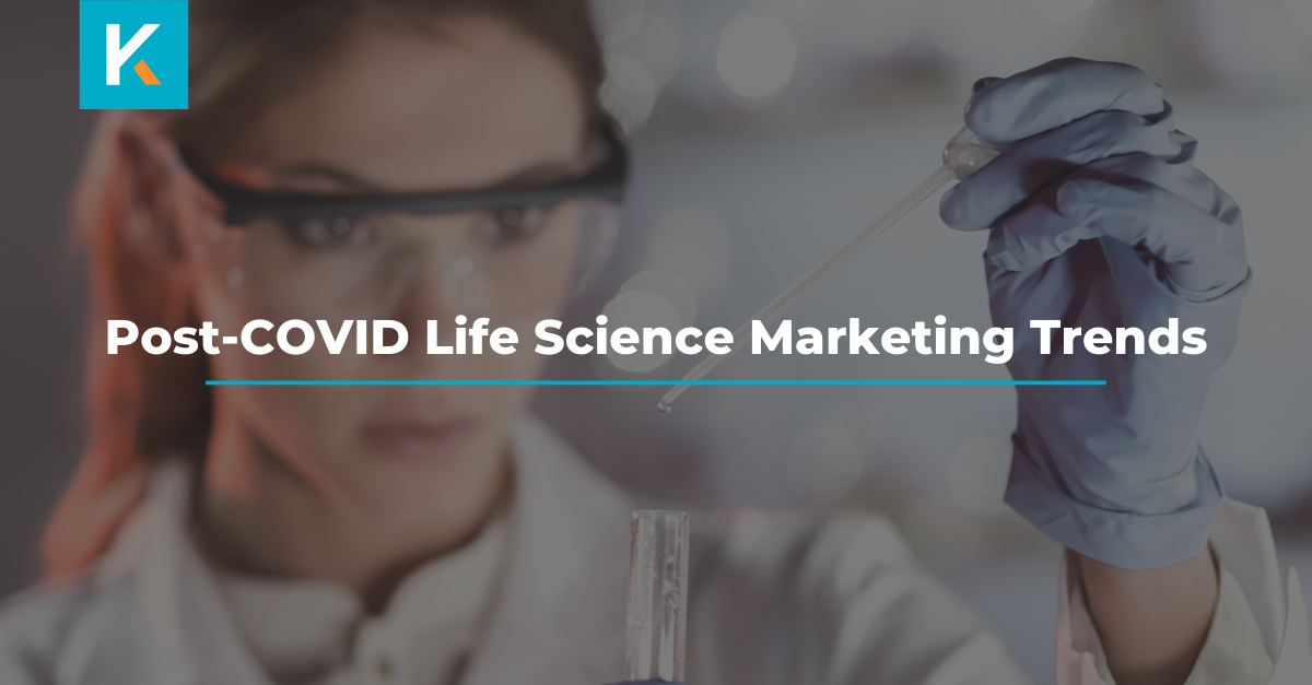 Post COVID Life Sciences Marketing Trends