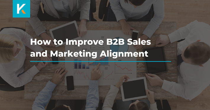 How to Improve B2B sales and marketing alignment