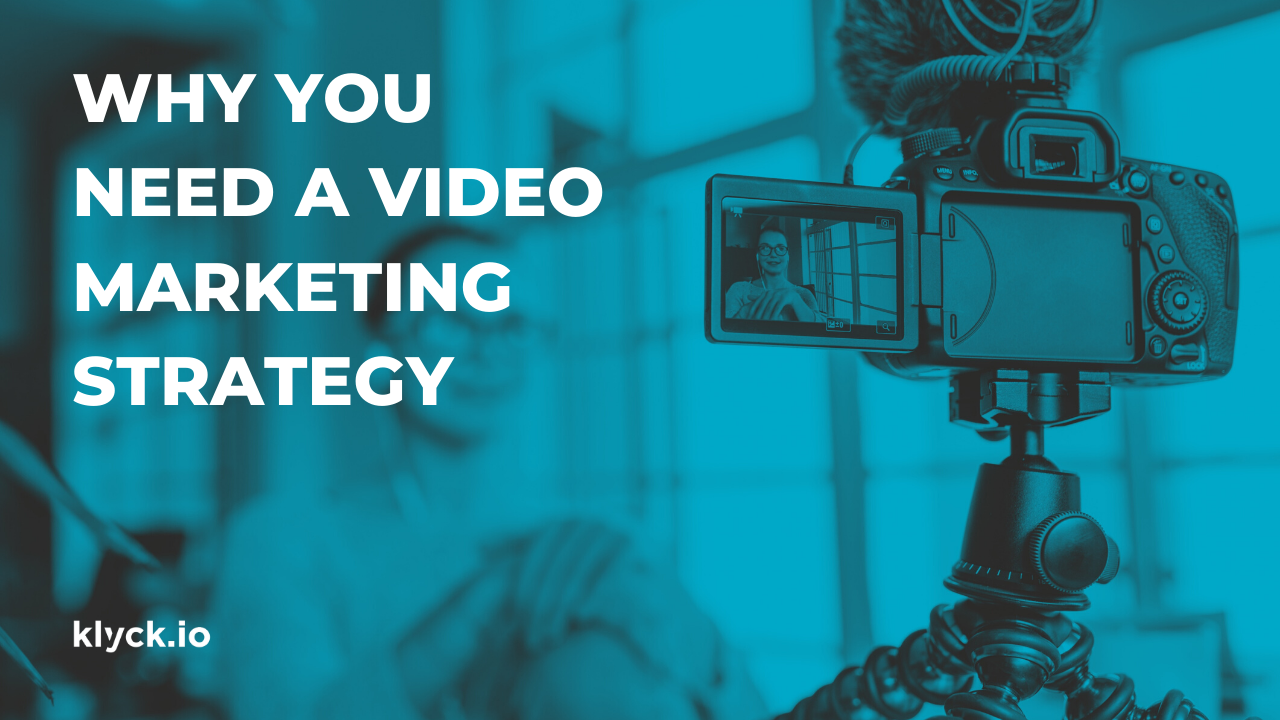 Why you need a video marketing strategy