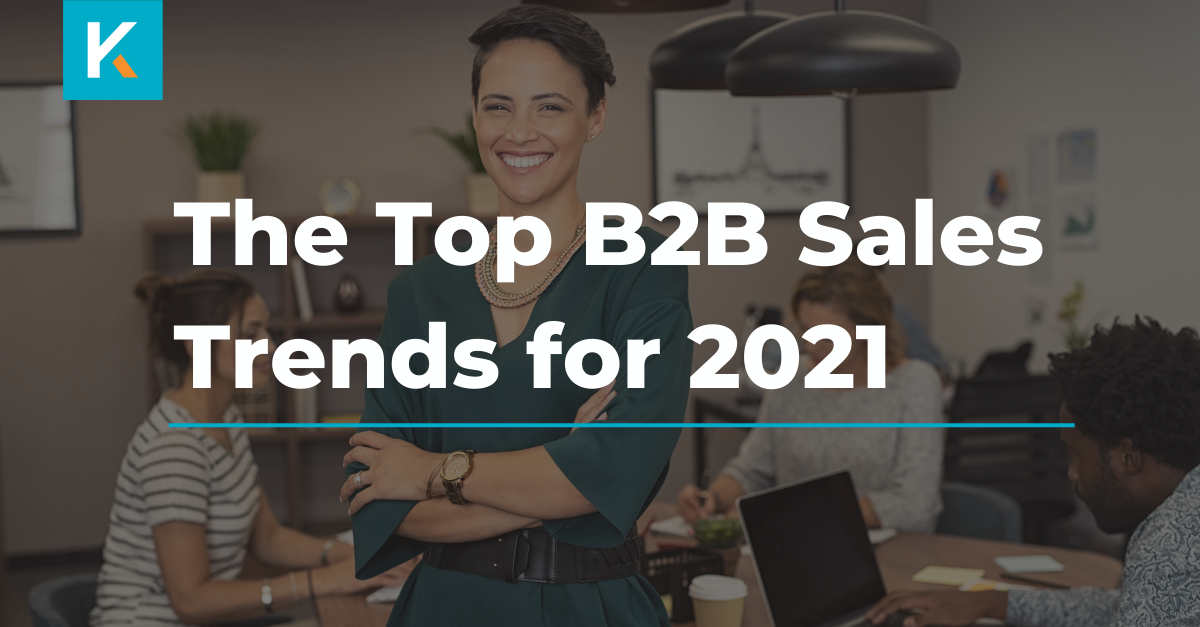 The top B2B sales trends for 2021