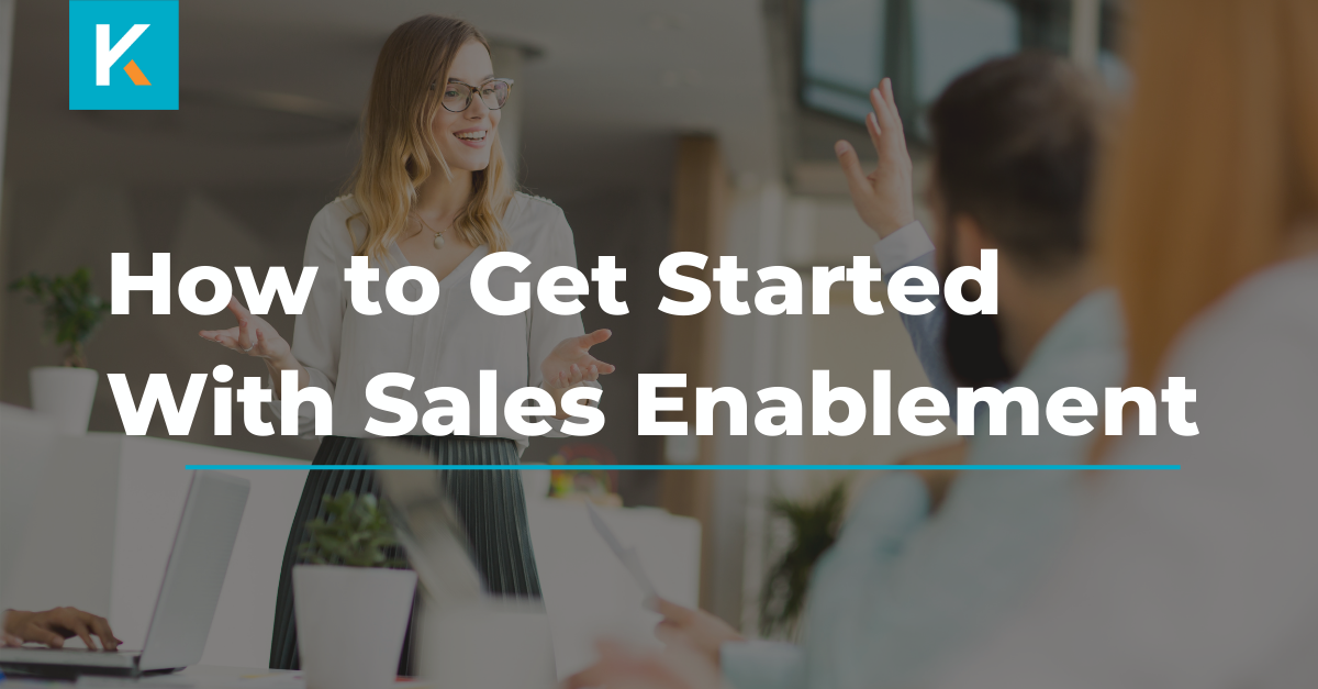 How to get started with sales enablement blog
