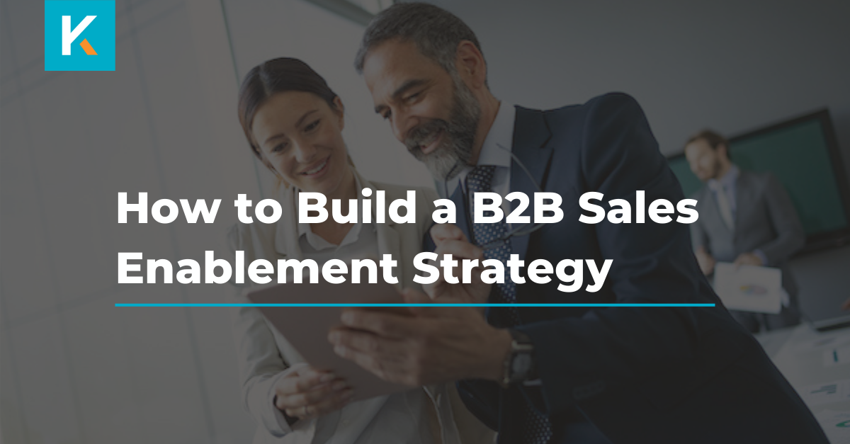 How to build a B2B sales enablement strategy